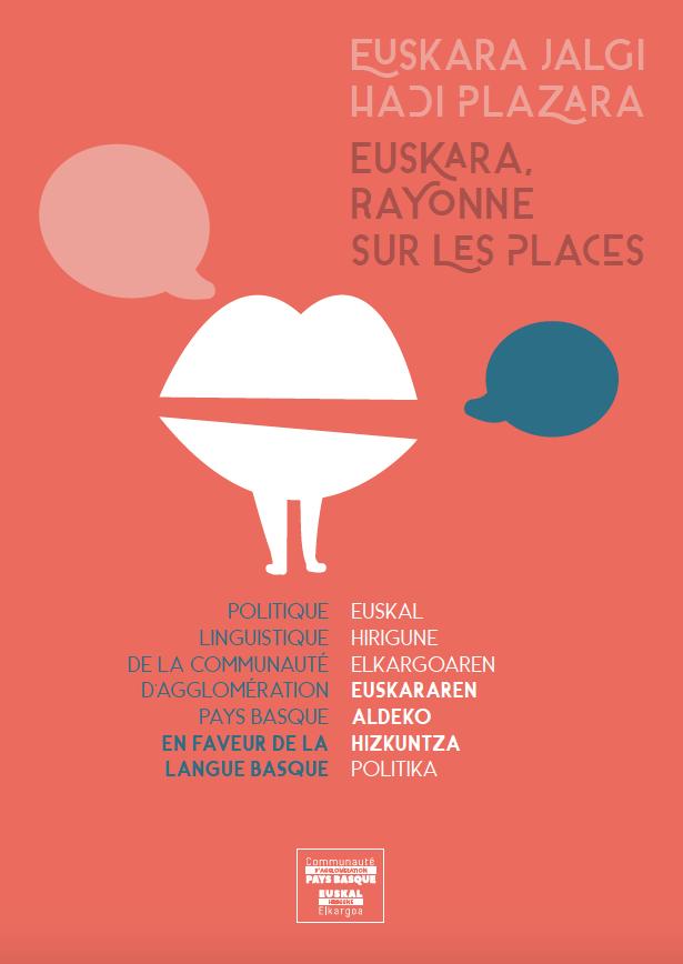 La Communauté Pays Basque s'engage en faveur de la revitalisation de la langue basque  : En conseil communautaire du 23 juin, la Communauté Pays Basque a voté pour la reconnaissance des langues basque et gasconne-occitane comme langues de son territoire (cliquer sur l'image pour consulter en ligne le rapport de la politique linguistique de la Communauté d'Agglomération Pays Basque en faveur de la langue basque)