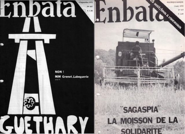 La une du n°367 du 4 septembre 1975 annonce la manifestation contre la balafre autoroutière de Getari. (à gauche).  La une du n°519 du 3 août 1978, contre la spéculation, pour le maintien sur ses terres d'une petite agricultrice à Aiziritze. (à droite)